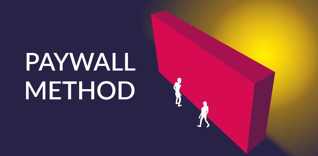 Monetisation - The paywall method