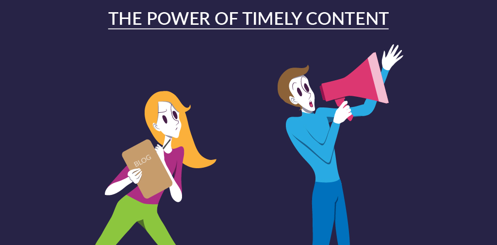 The power of timely content